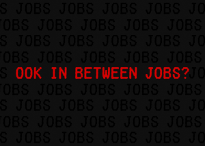 Ook in between jobs?