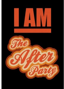 I am the Afterparty