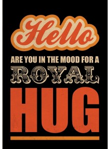 in the mood for a royal hug