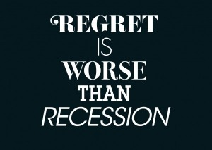 Regret is worse than recession