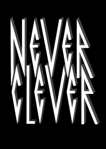 Never clever