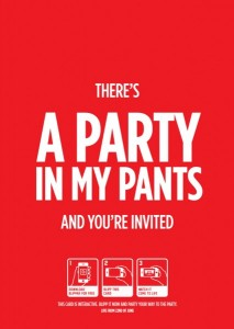 There's a party in my pants