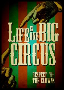 Life is one big circus