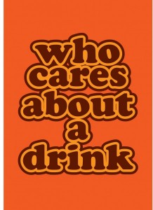 who cares about a drink