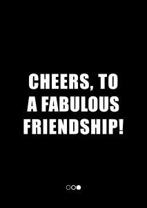 cheers, to a fabulous friendship! (fabulous shaker boys)